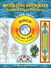 Decorative Doorways Stained Glass Patterns With CDROM by Carolyn Relei Englis