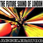 The Future Sound of London - Accelerator [New CD] UK - Import