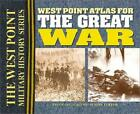 West Point Atlas for the Great War Strategies  Tactics of the First World War