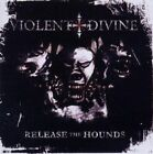 Violent Divine - Release The Hounds NEW CD