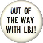 1968 Democratic Primaries OUT OF THE WAY WITH LBJ Lyndon Johnson Button (1324)