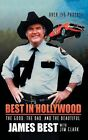 Best in Hollywood The Good the Bad and the Beautiful by James Best English