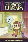 The Hide and Seek Ghost The Haunted Library Bk 8