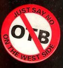 Old Just Say NO pin OTB on WEST SIDE New York City pinback GAMBLING Horse racing