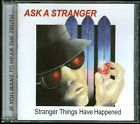 Ask A Stranger Stranger Things Have Happened Reissue 1991 CD AOR Masterpiece!