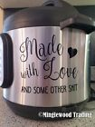 MADE WITH LOVE And Some Other Sht 5 x 5 Vinyl Decal Sticker for Instant Pot