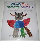 Eric Carles Whats Your Favorite Animal 1st SIGNED x 5 Raschka Wells Bruel