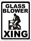 Glass Blower Crossing Xing Sign Size Options Art Studio Decor Fun Artist Gift