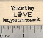 Animal Rescue Rubber Stamp Dog Cat You Cant Buy Love D29217 WM