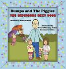 Bumpa and the Piggies: The Neighbors Next Door by Mike Dewald Hardcover Book Fre