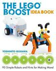 Lego Boost Idea Book 95 Simple Robots and Hints for Making More by Yoshihito I