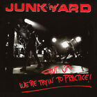 Junkyard - Shut Up - We'Re Tryin' To Practice [New CD] Bonus Track