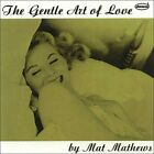 Mat Mathews The Gentle Art Of Love