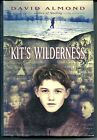 Kits Wilderness by David Almond Signed