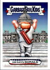 2017 Topps Garbage Pail Kids Presidential Inaug-Hurl Ceremony Cards 9