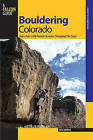 Bouldering Colorado More Than 1000 Premier Boulders Throughout the State Boul