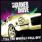 Warner Drive-Till The Wheels Fall Off (UK IMPORT) CD NEW