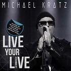 MICHAEL KRATZ-LIVE YOUR LIVE (+ CROSS THAT LINE REISSUE) (UK IMPORT) CD NEW