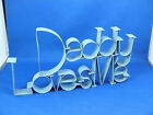 NEW Metal Ribbon Word Art Sign DADDY LOVES ME
