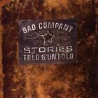 Bad Company, Stories Told & Untold, Good