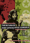 The Return of the Post Apocalyptic Cowgirls DVD Brand New Maria Beatty Film