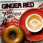 Ginger Red - Coffee And Donuts NEW CD