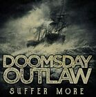 Doomsday Outlaw - Suffer More 2018 [New CD]