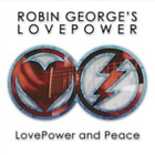Robin George's Lovepower-Lovepower and Peace (UK IMPORT) CD NEW