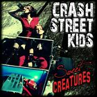 Crash Street Kids - Sweet Creatures - CD - New