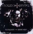 Violent Divine - Release the Hounds - CD - New