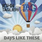 John Taglieri - Days Like These - CD - New
