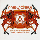 Mayday-Save The Robots Compilation (UK IMPORT) CD NEW