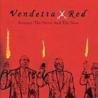 Between the Never and the Now by Vendetta Red (CD, Jun-2003, Epic) No Case