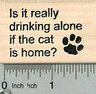 Cat Saying Rubber Stamp Is it really drinking Wine Series E34617 WM