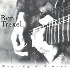 Ben Trexel - Wearing A Groove [CD New]