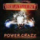 The Treatment - Power Crazy [New CD]