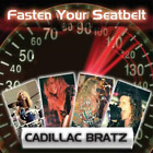 Cadillac Bratz-Fasten Your Seatbelt (UK IMPORT) CD NEW