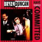 Bryan Duncan: Have Yourself Committed w/ Artwork MUSIC AUDIO CD 1985 album rock