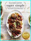 Half Baked Harvest Super Simple More Than 125 Recipes for Instant  e B00K