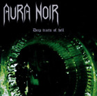 Aura Noir-Deep Tracts Of Hell (UK IMPORT) CD NEW