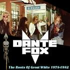 DANTE FOX-ROOTS OF GREAT WHITE 1978-1982 (UK IMPORT) CD NEW