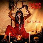 Johnny Smoke - Feel The Voodoo [New CD]