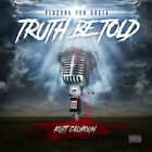 Kutt Calhoun - Truth Be Told [New CD] Explicit, Digipack Packaging