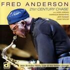 CD FRED ANDERSON 21st Century Chase 80th Birthday Bash: Live At Velvet Lounge NM