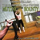 MUTINY ON THE BOUNTY - ORSON WELLES - THE CAMPBELL PLAYHOUSE (NEW SEALED CD)