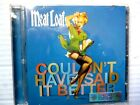 Meat Loaf : Couldnt Have Said It Better  12 TRACK CD