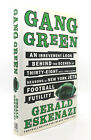 Gerald Eskenazi GANG GREEN An Irreverent Look Behind the Scenes At Thirty Eight