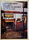 Country Arts in Early American Homes by Nina F Little 1975 Hardcover