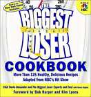 The Biggest Loser Cookbook by Biggest Loser Experts Bob Harper Devin Alexan