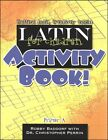 Classical Academic Latin for Children Primer A Activity Book
